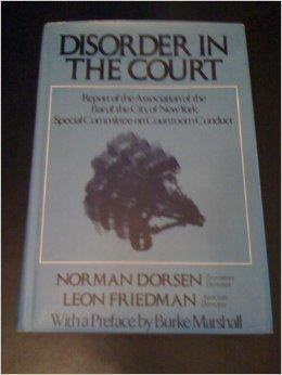Disorder in the Court: Report of the: Norman Dorsen, Leon