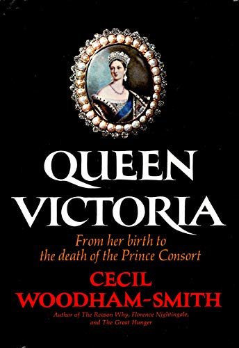 9780394482453: Queen Victoria, from Her Birth to the Death of the Prince Consort