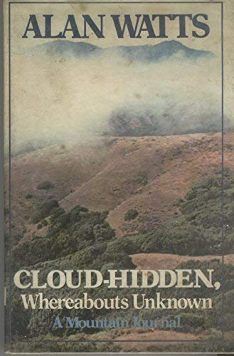 9780394482538: Cloud-Hidden, Whereabouts Unknown: A Mountain Journal