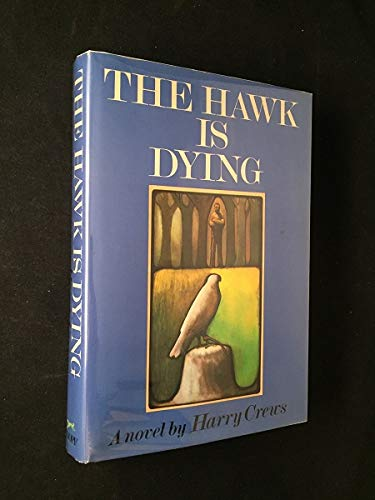 The Hawk Is Dying: Crews, Harry