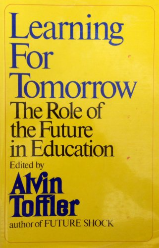 9780394483139: Learning for Tomorrow: The Role of the Future in Education