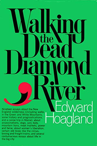Walking the Dead Diamond River (0394483618) by Hoagland, Edward
