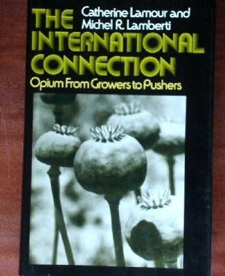 9780394484112: The international connection; opium from growers to pushers