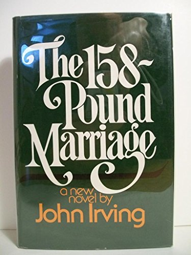 158-Pound Marriage, The: John Irving