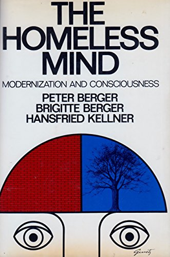 9780394484228: The Homeless Mind: Modernization and Consciousness