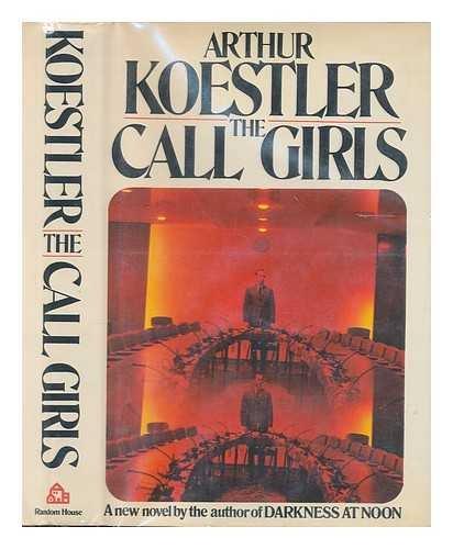 The Call Girls: Koestler, Arthur
