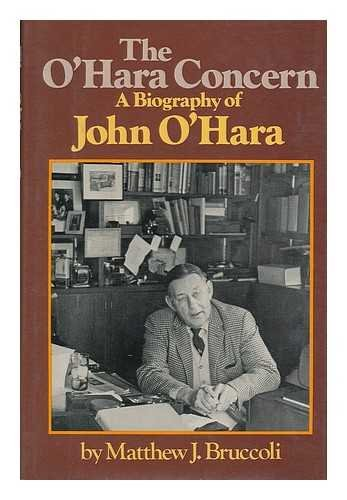 The O'hara Concern a Biography of Johm: Bruccoli, Matthew J.