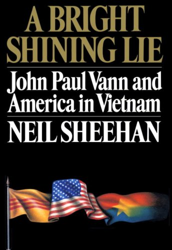 A Bright Shining Lie: John Paul Vann and American in Vietnam