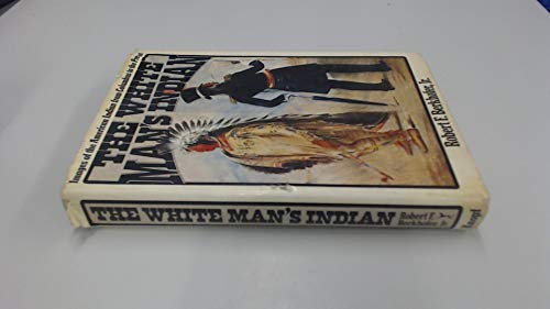 9780394484853: The White Man's Indian: Images of the American Indian from Columbus to the Present