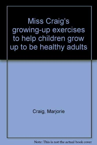 9780394484914: Miss Craig's growing-up exercises to help children grow up to be healthy adults