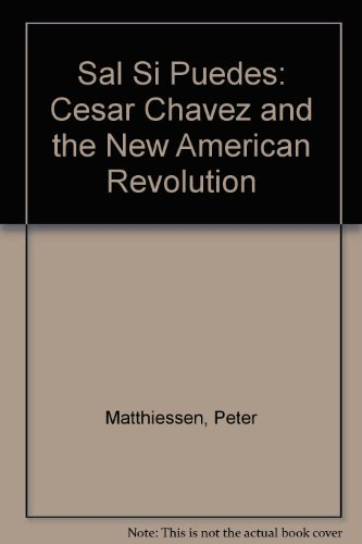 Sal si puedes;: Cesar Chavez and the: Matthiessen, Peter