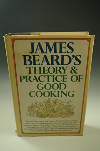 9780394484938: James Beard's Theory & Practice of Good Cooking