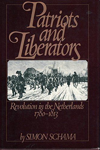 9780394485164: Patriots and Liberators: Revolution in the Netherlands, 1780-1813