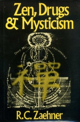 Zen Drugs and Mysticism: Zaehner, R.C.