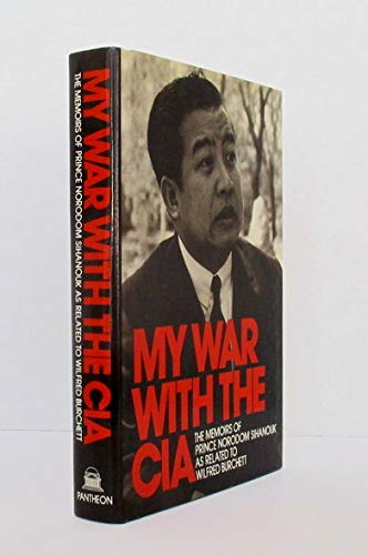 9780394485430: My War with the CIA: The Memoirs of Prince Norodom Sihanouk