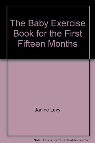 9780394485461: The baby exercise book for the first fifteen months