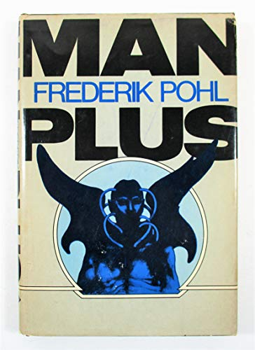 Man Plus: Pohl, Frederick