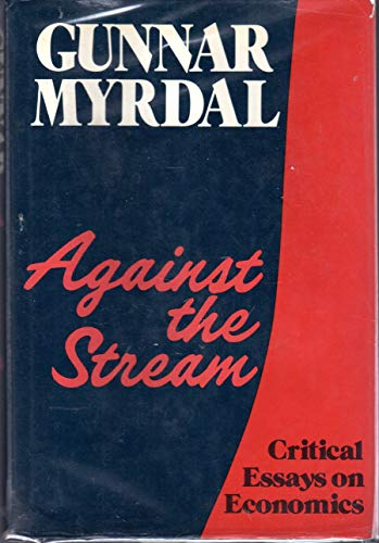 Against the Stream : Critical Essays on: Myrdal, Gunnar