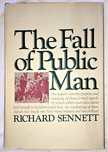 9780394487151: The Fall of Public Man