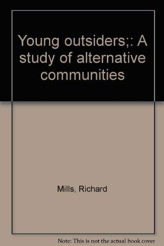 9780394487236: Young outsiders;: A study of alternative communities