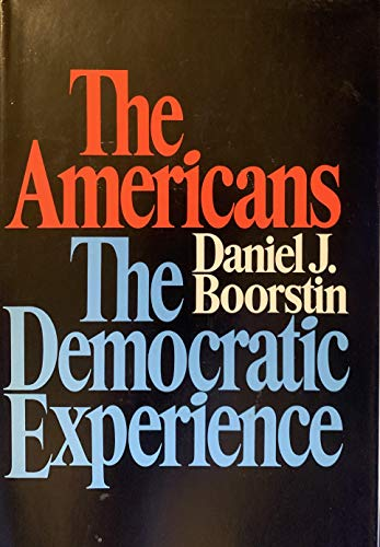 9780394487243: The Americans: The Democratic Experience (V3)