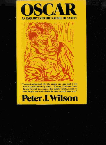 Oscar: an inquiry into the nature of sanity: Peter J Wilson
