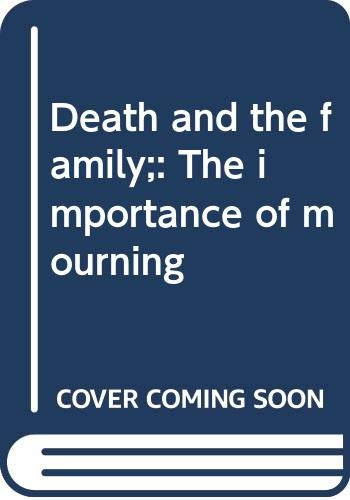 9780394487335: Death and the family;: The importance of mourning