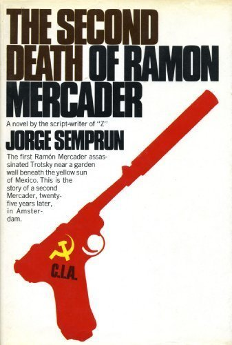The Second Death of Ramon Mercader (0394488016) by Jorge Semprun