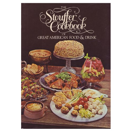 9780394488103: The Stouffer Cookbook of Great American Food and Drink, from the Recipe Files of the Stouffer Corporation