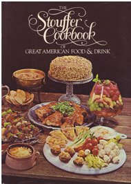 The Stouffer Cookbook of Great American Food and Drink, from the Recipe Files of the Stouffer ...