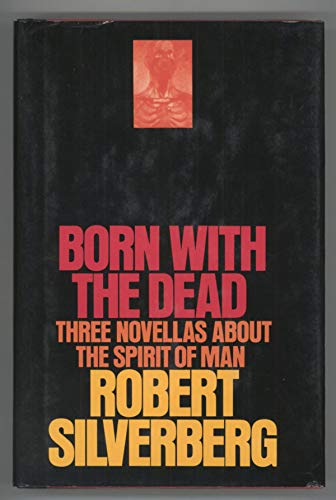 9780394488455: Born With the Dead: Three Novellas