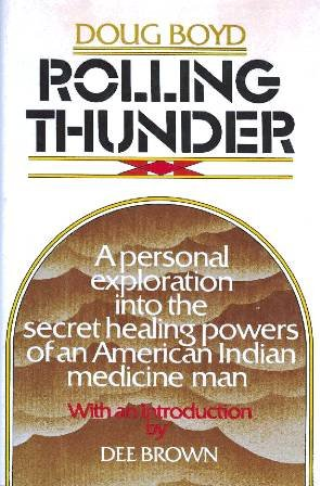 Rolling Thunder: A Personal Exploration Into the Secret Healing Powers of an American Indian Medi...