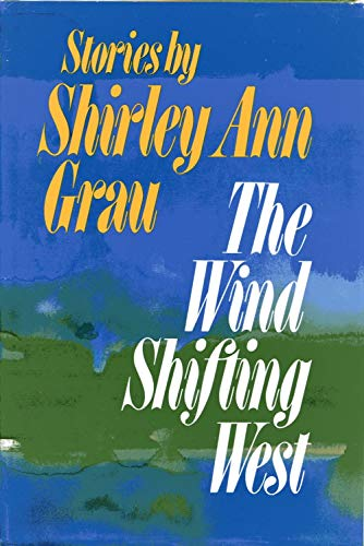The Wind Shifting West: Shirley Ann Grau