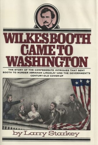 Wilkes Booth Came to Washington
