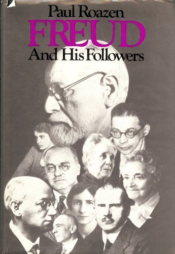 Freud and his followers [Author Inscribed]: Roazen, Paul