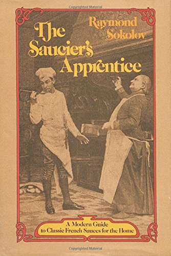 9780394489209: The Saucier's Apprentice: A Modern Guide to Classic French Sauces for the Home