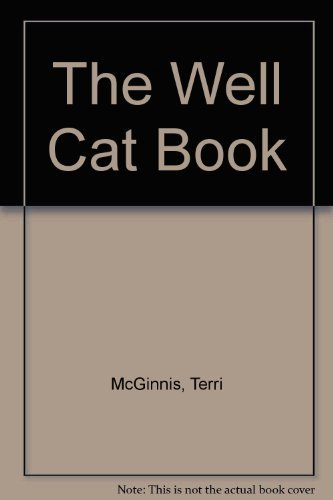 The Well Cat Book: The Cat Lover's Illustrated Medical Companion: McGinnis, Terri