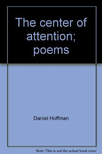 The Center of Attention: Poems: Hoffman, Daniel
