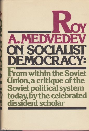 On socialist democracy (0394489608) by Roy Aleksandrovich Medvedev