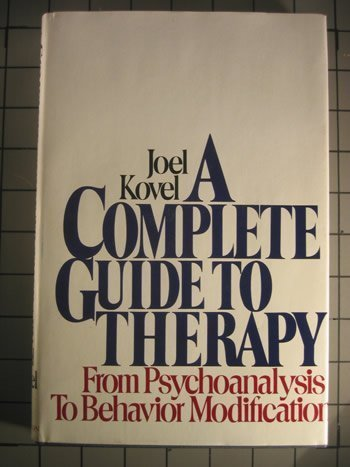 9780394489926: A complete guide to therapy: From psychoanalysis to behavior modification