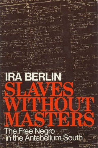 9780394490410: Slaves Without Masters; The Free Negro in the Antebellum South.