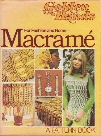 9780394490731: Title: Macrame A Golden hands pattern book
