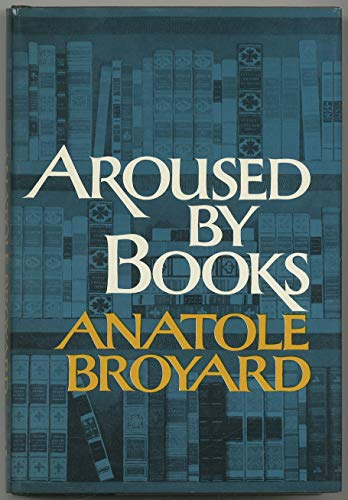 Aroused by Books.: BROYARD, Anatole.