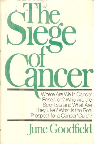 The Siege of Cancer.: Goodfield , June ;