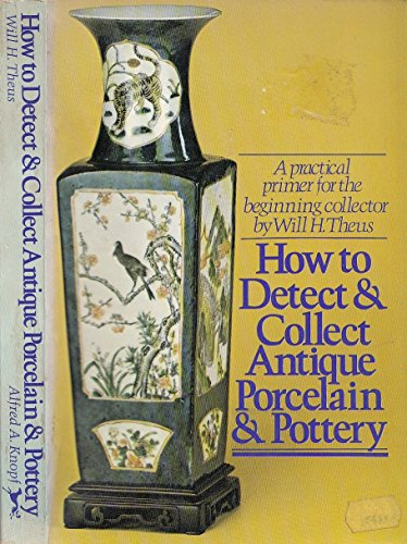 9780394491301: How to Detect & Collect Antique Porcelain & Pottery