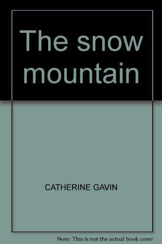 The snow mountain: Gavin, Catherine Irvine