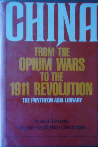 9780394492131: China from the opium wars to the 1911 revolution (The Pantheon Asia library)