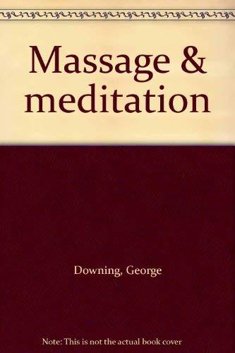 MASSAGE & MEDITATION: Downing, George; illus by Anne Kent Rush