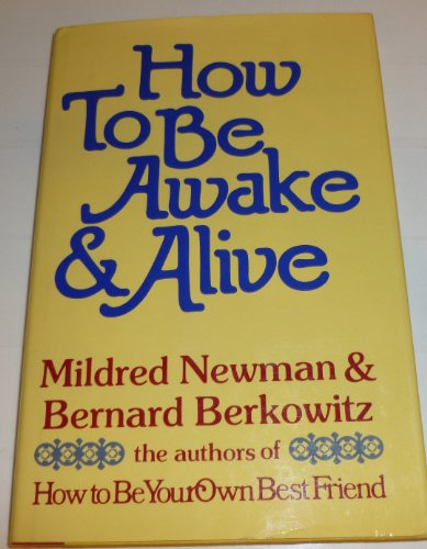 9780394492520: How to Be Awake and Alive