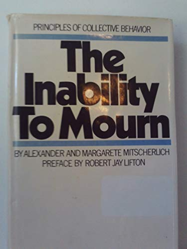 The Inability to Mourn: Principles of Collective Behavior